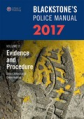 Blackstone's Police Manual Volume 2: Evidence and Procedure 2017
